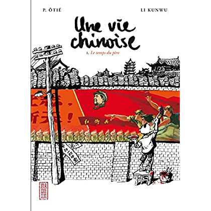 Une vie chinoise - tome 1 - Le temps du père (Made in...)