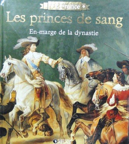 Livre Rois de France Edition ATLAS illustré 96 pages LES PRINCES DE SANG