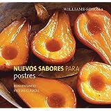 Postres/ Dessert: Reinventando Recetas Clasicas/ Reinventing Classic Recipes (Nuevos Sabores)