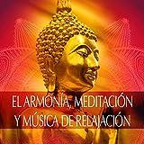 El Armonía, Meditacion y Música de Relajacion: Zen Meditacion Budista, Música Serenidad para Dormir, Zen Tibetano Canciones, Relajar la Mente, Sonidos de la Naturaleza