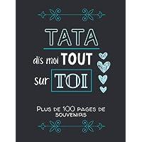 Tata, dis moi tout sur toi: Album souvenirs - Journal de mémoire à compléter par votre tante - Edition 2021 - Tata…
