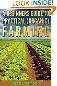 #9: A Beginner's Guide to Practical (Organic) Farming (botanical, home garden, horticulture, garden, landscape, plants, gardening)