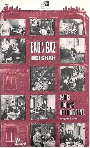Livre Eau et gaz à tous les étages : Paris, 100 ans de logement pdf, epub ebook