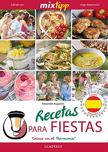 Awesome MIXtipp: Recetas Para Fiestas (español): Cocinar Con El Thermomix TM 5 U0026
