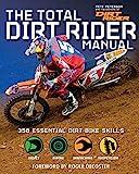 Total Dirt Rider Manual: 358 Essential Dirt Bike Skills usato  Spedito ovunque in Italia