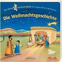 Die Weihnachtsgeschichte: Der kleine Himmelsbote