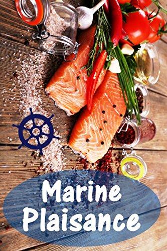 Marine Plaisance: 200 recettes délicieuses avec du saumon et fruits de mer (Poisson et Fruits de Mer Cuisine) par Bernhard Long