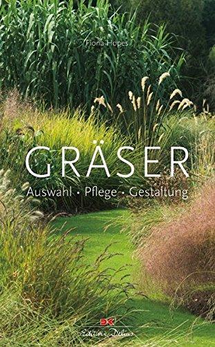 Gräser: Auswahl • Pflege • Gestaltung