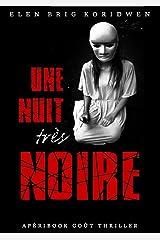 UNE NUIT TRÈS NOIRE: Apéribook goût Thriller Format Kindle