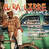 Cuba Libre Vol. 2 - Great Rhythms & Classic Songs - Various