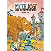 Ritter Rost und die Zauberfee: Buch mit CD