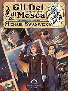 Gli Dei di Mosca (Vaporteppa) di [Swanwick, Michael]