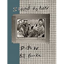 I Want To Take Picture by Bill Burke (2007-09-15)
