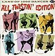 Land Of 1000 Dances: All Twistin' Edition