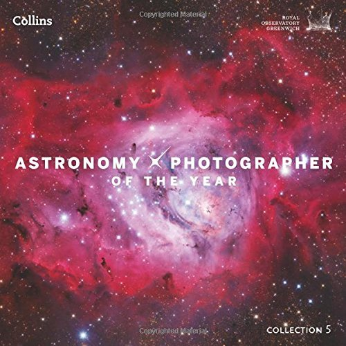 Astronomy Photographer of the Year: Collection 5: Collection 5 by Greenwich Royal Observatory (2016-11-03)