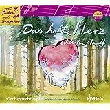 Mit Pauken und Trompeten: Das kalte Herz. Orchesterhörspiel
