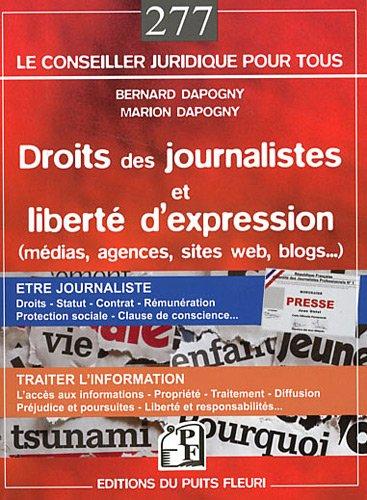 Droits des journalistes et liberté d'expression : (médias, agences, sites internet, blogs.) Etre journaliste: droits, statut, contrat, rémunération, protection sociale, clause de consience…