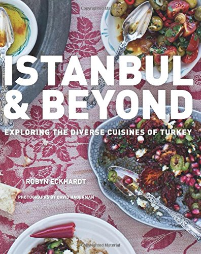 Istanbul and Beyond: Exploring the Diverse Cuisines of Turkey por Robyn Eckhardt
