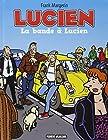 Lucien, Tome 11 - La bande à Lucien