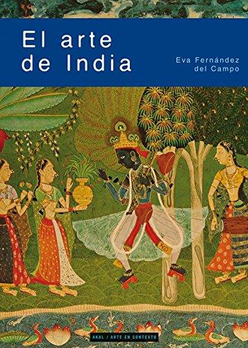El arte de India (Arte en contexto) por Eva Fernández del Campo