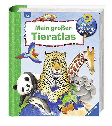 Wieso? Weshalb? Warum? Ravensburger Kinder Tier-Buch - Mein großer Tieratlas