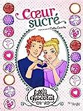 Les filles au chocolat, Tome 8 - Coeur sucré