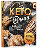 Keto Bread: Low-Carb Homemade Baking Recipes for Ketogenic and Paleo Diet (keto bread and desserts,low carb bread, keto snacks, ketogenic recipes, keto recipes kindle) (English Edition)
