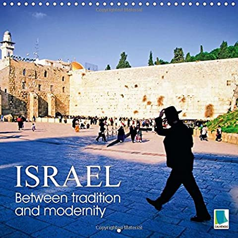 Israel: Between tradition and modernity (Wall Calendar 2015 300 × 300 mm Square) (Calvendo Places)