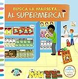 Busca la marieta... al supermercat (Catalá - A Partir De 0 Anys - Projecte De 0 A 3 Anys - Llibres Manipulatius)