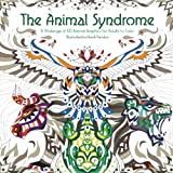 The Animal Syndrome: A Melange of 50 Animal Graphics for Adults to Color