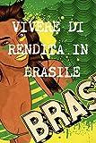 Scarica Libro Vivere di rendita a 40 anni in brasile (PDF,EPUB,MOBI) Online Italiano Gratis