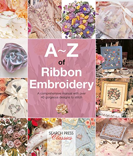 A-Z of Ribbon Embroidery (A-Z of Needlecraft) (English Edition)