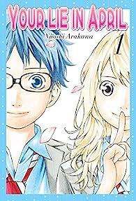Your Lie in April, Vol. 1 par Arakawa Naoshi