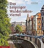 Das Leipziger Waldstraßenviertel: Straßen, Häuser und Bewohner