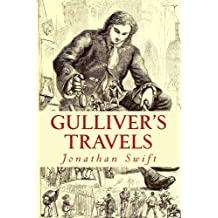 GULLIVER'S TRAVELS by JONATHAN SWIFT: Into Several Remote Nations of the World