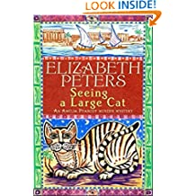 Seeing a Large Cat (Amelia Peabody Book 9)