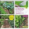 Je désherbe sans produits chimiques ! : Allées, pelouses, potager, massifs fleuris