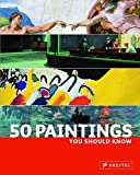 50 Paintings You Should Know
