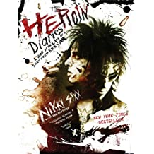 The Heroin Diaries: A Year in the Life of a Shattered Rock Star (English Edition)