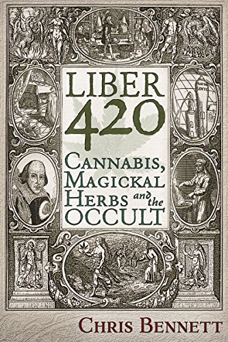 Liber 420: Cannabis, Magickal Herbs and the Occult (English Edition)