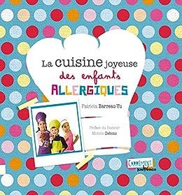 La cuisine joyeuse des enfants allergiques (Carrément Jouvence)