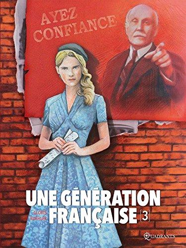 Une génération française T03 - Ayez confiance !