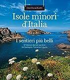 Scarica Libro Isole minori d Italia I sentieri piu belli 57 itinerari da non perdere tra Sardegna Toscana e Liguria (PDF,EPUB,MOBI) Online Italiano Gratis
