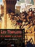 Les Templiers: De l'apog�e � la chute