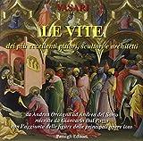 Le vite dei più eccellenti pittori, scultori e architetti da Pietro Cavallini a Andrea del Sarto riscritte da Giancarlo Dal Pozzo: 4