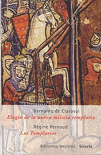 Elogio de la nueva milicia templaria /Los Templarios (Biblioteca Medieval) por Bernardo de Claraval