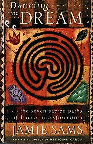 Dancing the Dream: The Seven Sacred Paths to Human Transformation (Religion and Spirituality) por Jamie Sams