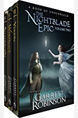 The Nightblade Epic Volume Two: A Book of Underrealm (The Underrealm Volumes 2) Kindle Edition