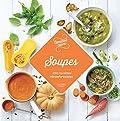 Soupes - 100 recettes réconfortantes