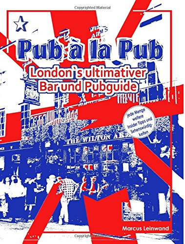 Preisvergleich Produktbild Pub ala Pub: London's ultimativer Bar und Pubguide